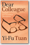 Dear Colleague [the book] by Yi-Fu Tuan